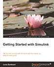 Getting Started with Simulink: Get up and running with Simulink with this hands-on, easy-to-read guide