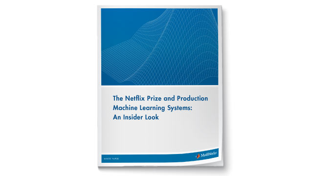 The Netflix Prize and Production Machine Learning Systems: An Insider Look